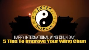 Happy International Wing Chun Day 2016 | 5 Steps to Improve Your Wing Chun