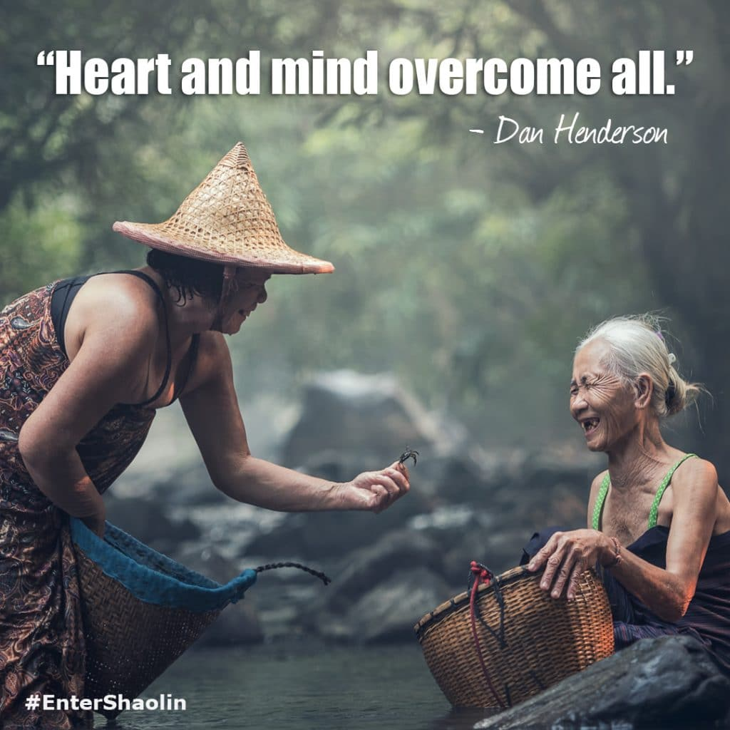 "Enter Shaolin meme - ""Heart and mind overcome all."" - Dan Henderson"