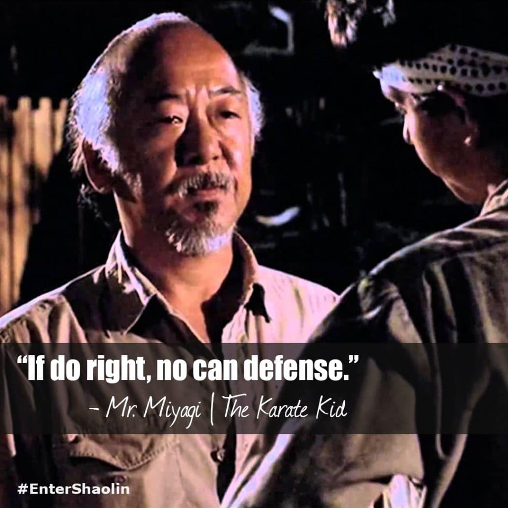 "Enter Shaolin shares quote from The Karate Kid. ""If do right, no can defense."" - Mr. Miyagi"