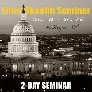 Enter Shaolin Washington D.C. 2-Day Seminar 2018
